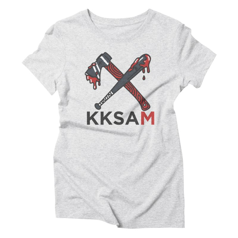 Kim and Ket Stay Alive... Maybe KKSAM Bat & Axe on White Women's Triblend T-Shirt by Kim and Ket Stay Alive... Maybe Podcast