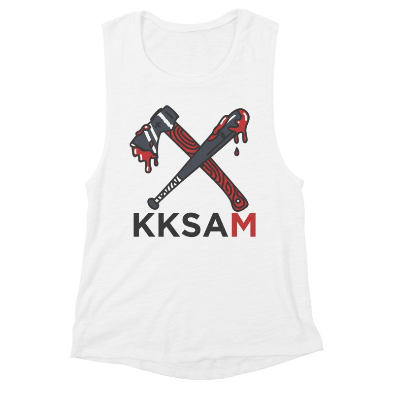 Kim and Ket Stay Alive... Maybe KKSAM Bat & Axe on White Women's Muscle Tank by Kim and Ket Stay Alive... Maybe Podcast