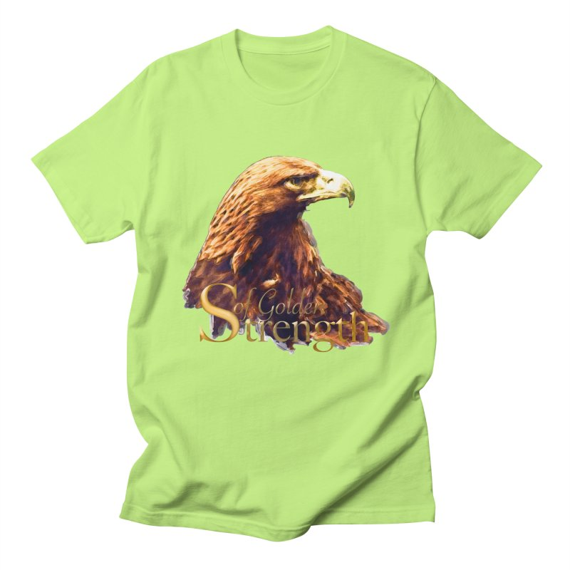 Strength Women's Regular Unisex T-Shirt by Of The Wild by Kimberly J Tilley