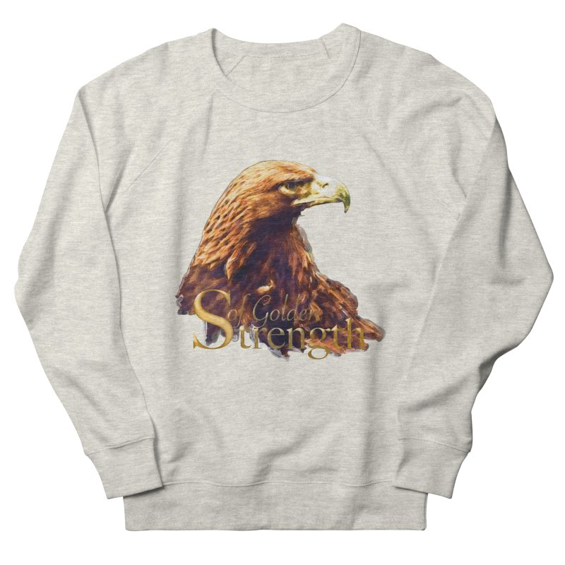 Strength Women's French Terry Sweatshirt by Of The Wild by Kimberly J Tilley