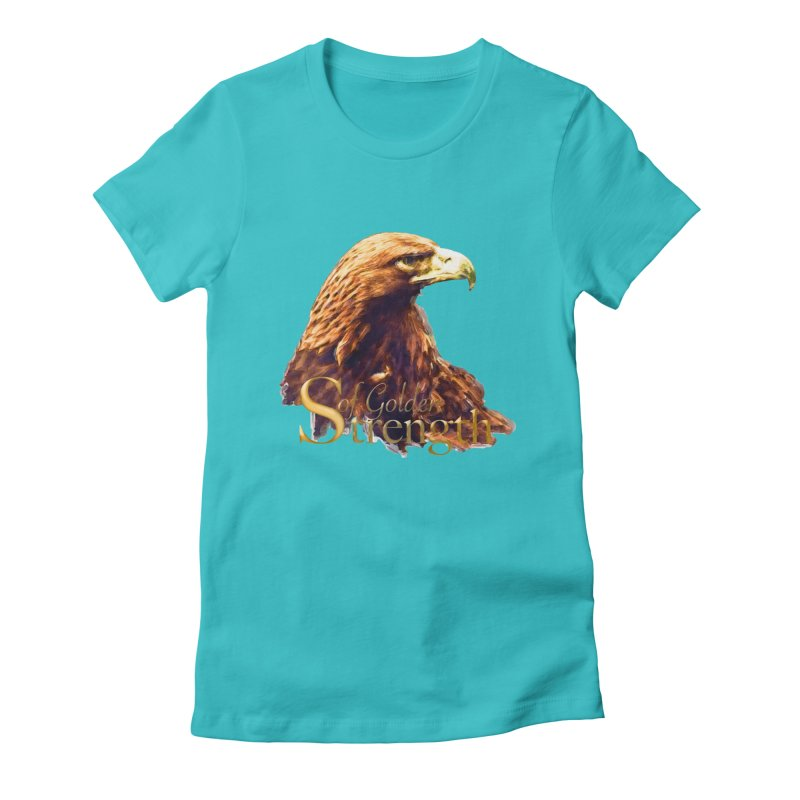 Strength Women's Fitted T-Shirt by Of The Wild by Kimberly J Tilley
