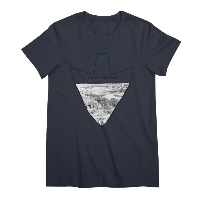 Badlands National Park Arrowhead Women's Premium T-Shirt by Of The Wild by Kimberly J Tilley