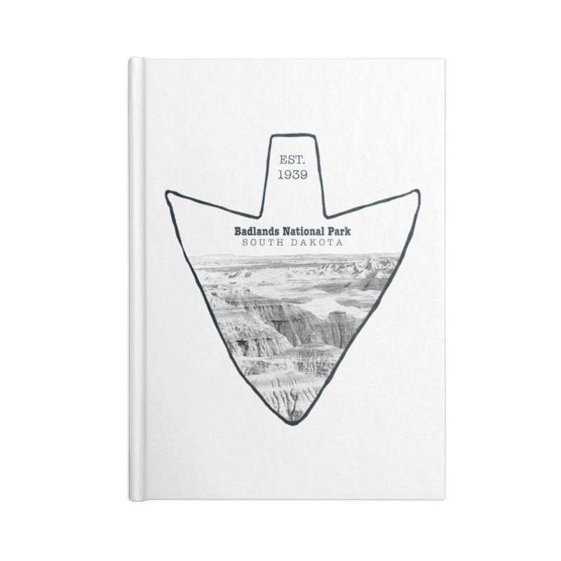 Badlands National Park Arrowhead Accessories Lined Journal Notebook by Of The Wild by Kimberly J Tilley