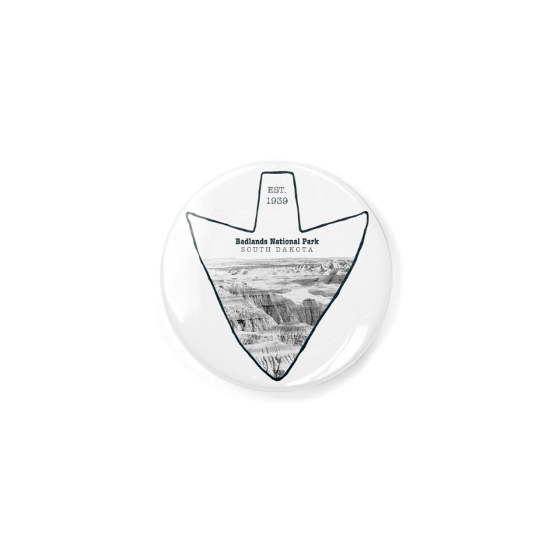 Badlands National Park Arrowhead Accessories Button by Of The Wild by Kimberly J Tilley