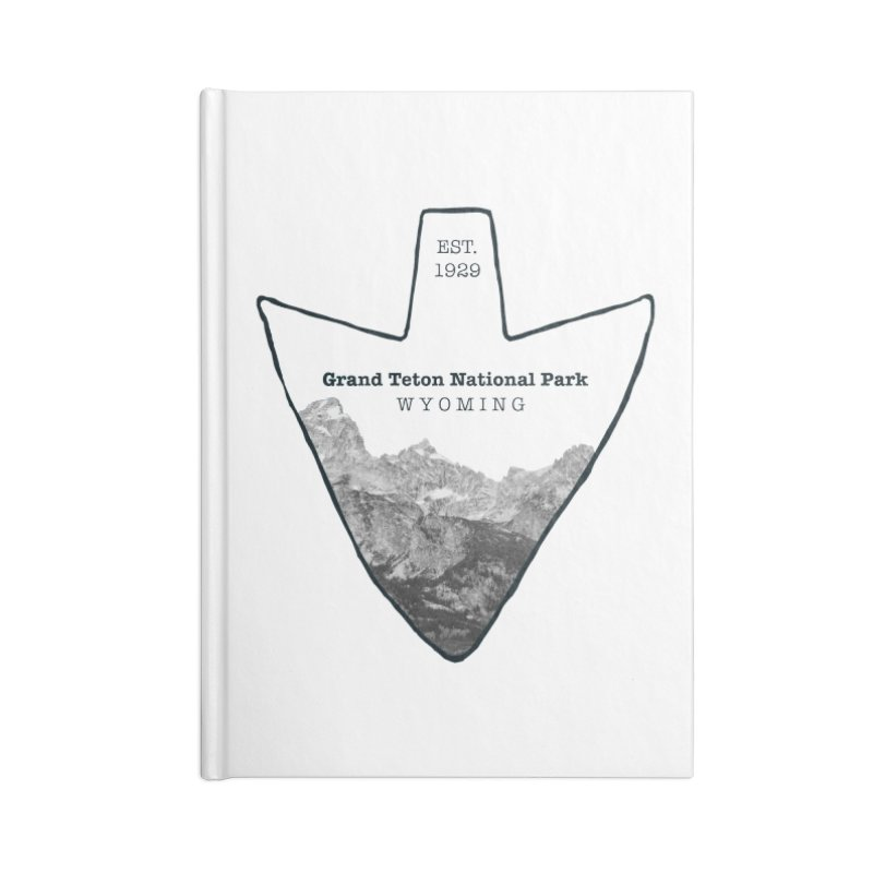 Grand Teton National Park Arrowhead Accessories Blank Journal Notebook by Of The Wild by Kimberly J Tilley