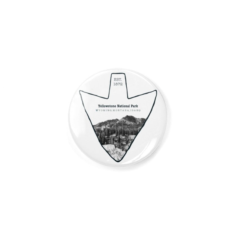 Yellowstone National Park Arrowhead Accessories Button by Of The Wild by Kimberly J Tilley
