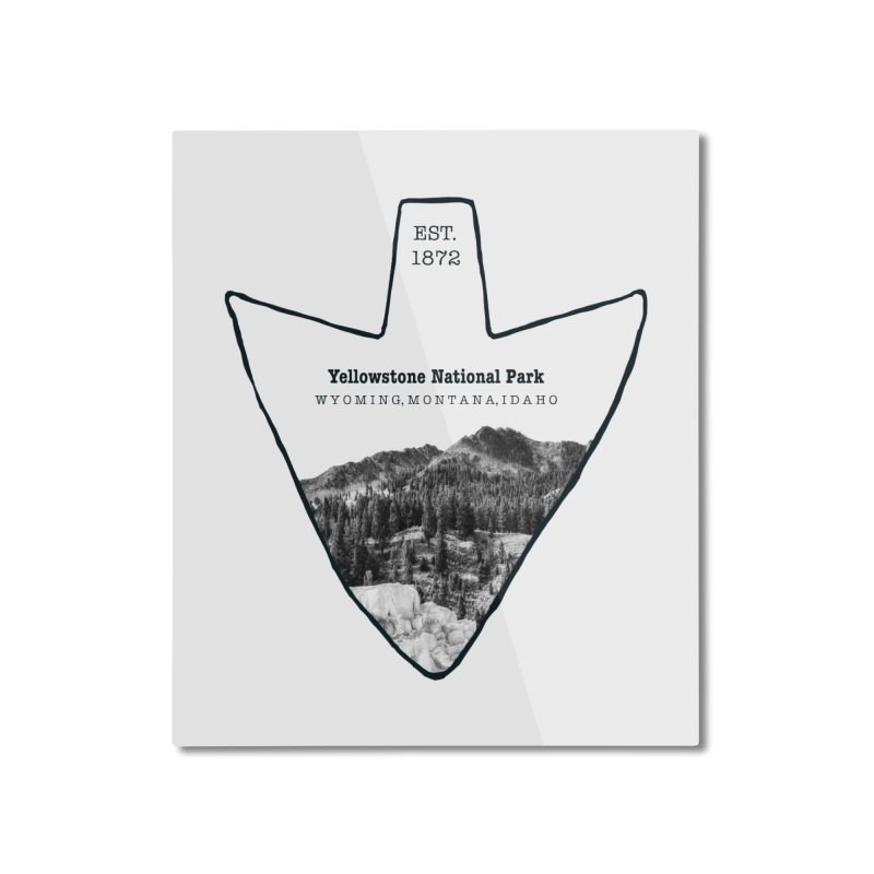 Yellowstone National Park Arrowhead Home Mounted Aluminum Print by Of The Wild by Kimberly J Tilley
