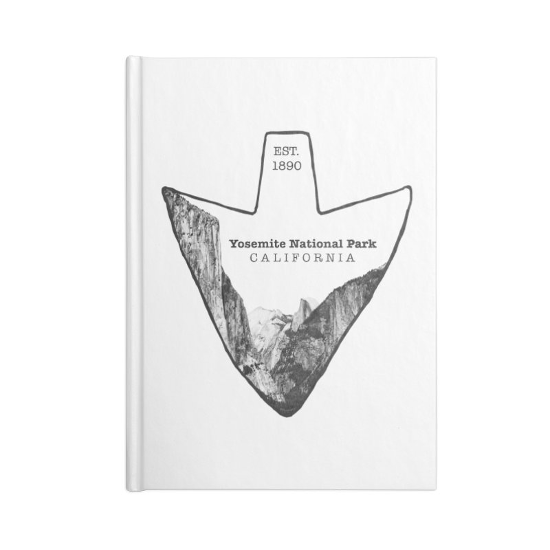 Yosemite National Park Arrowhead Accessories Blank Journal Notebook by Of The Wild by Kimberly J Tilley