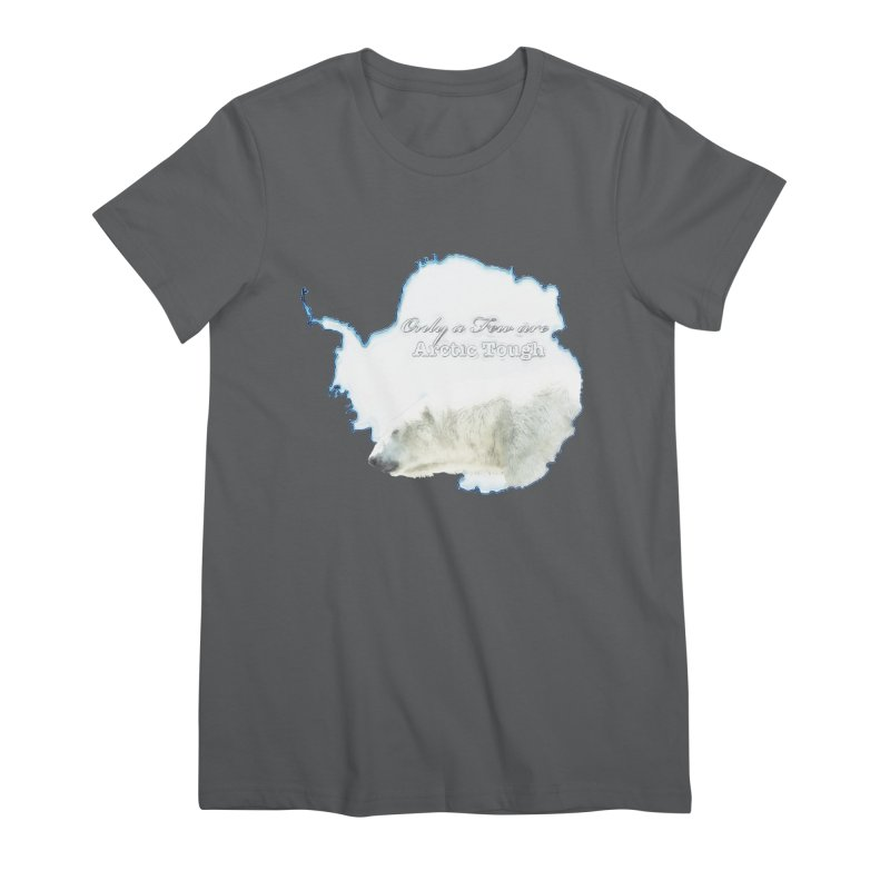 Arctic Tough Women's Premium T-Shirt by Of The Wild by Kimberly J Tilley