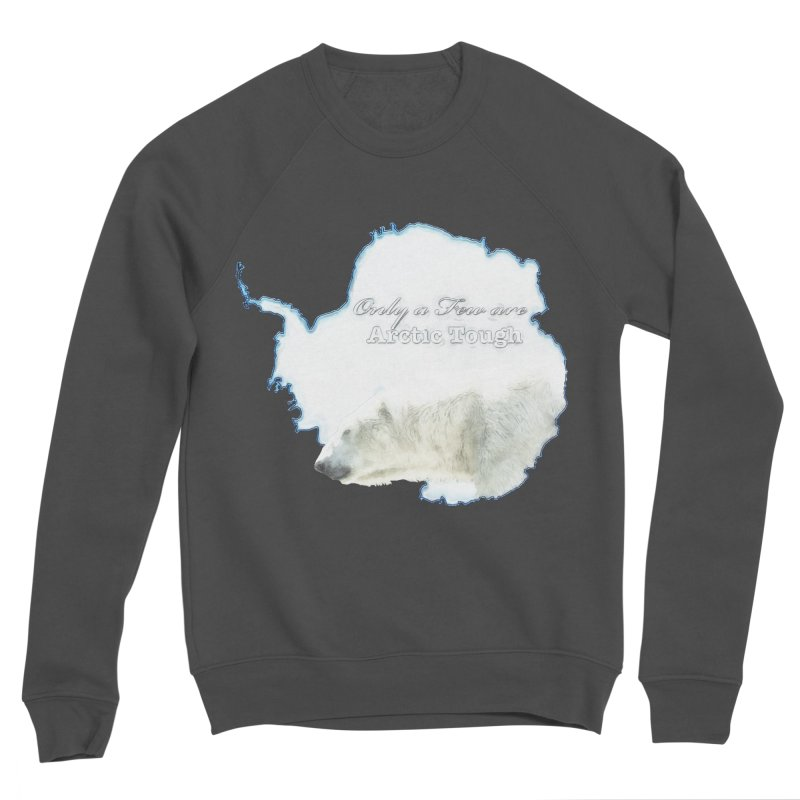 Arctic Tough Men's Sponge Fleece Sweatshirt by Of The Wild by Kimberly J Tilley