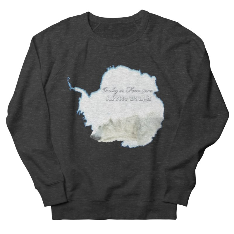 Arctic Tough Women's Sweatshirt by Of The Wild by Kimberly J Tilley