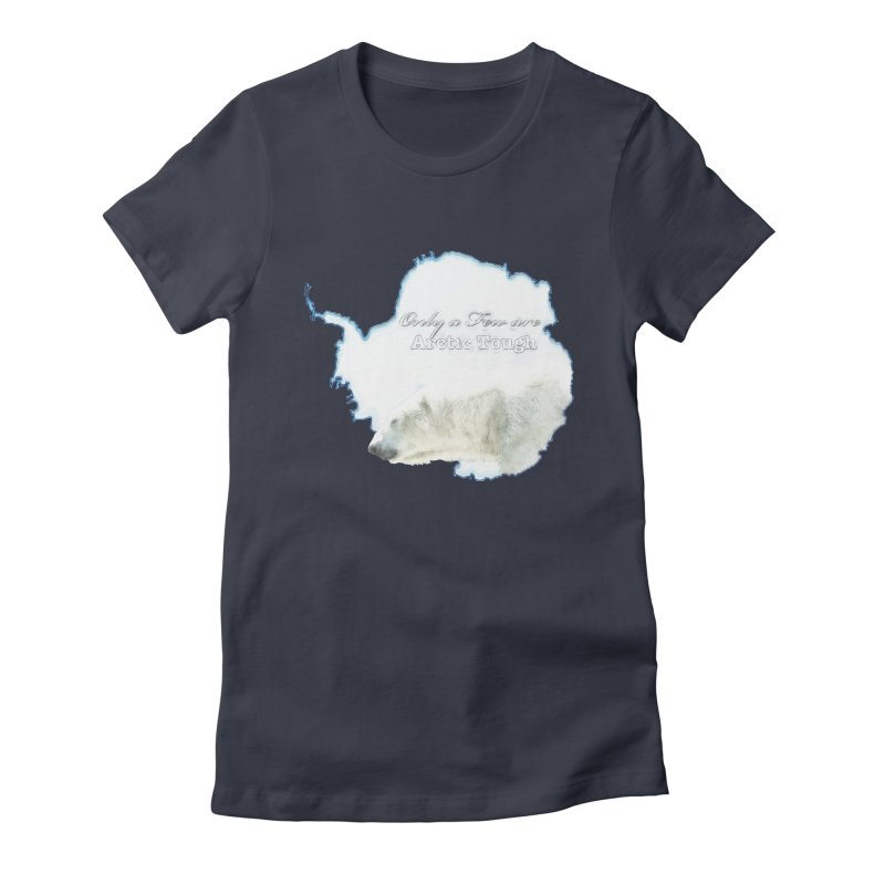 Arctic Tough Women's Fitted T-Shirt by Of The Wild by Kimberly J Tilley