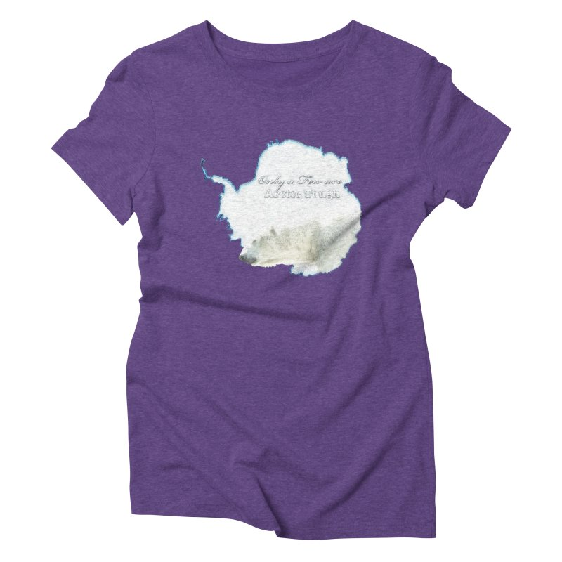 Arctic Tough Women's Triblend T-Shirt by Of The Wild by Kimberly J Tilley