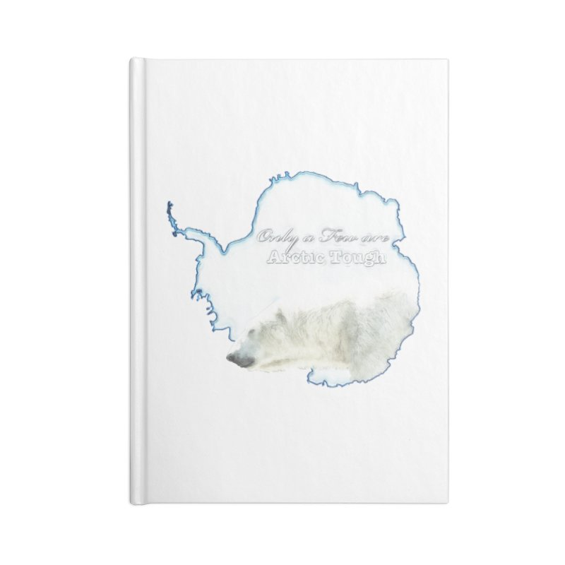 Arctic Tough Accessories Blank Journal Notebook by Of The Wild by Kimberly J Tilley