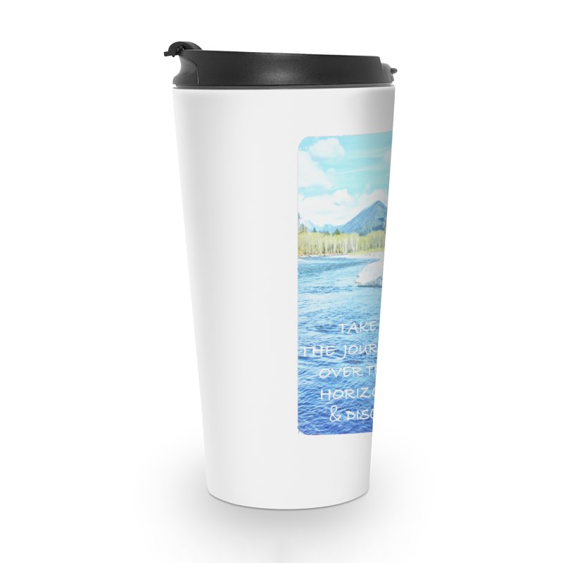 Take the Journey Accessories Travel Mug by Of The Wild by Kimberly J Tilley