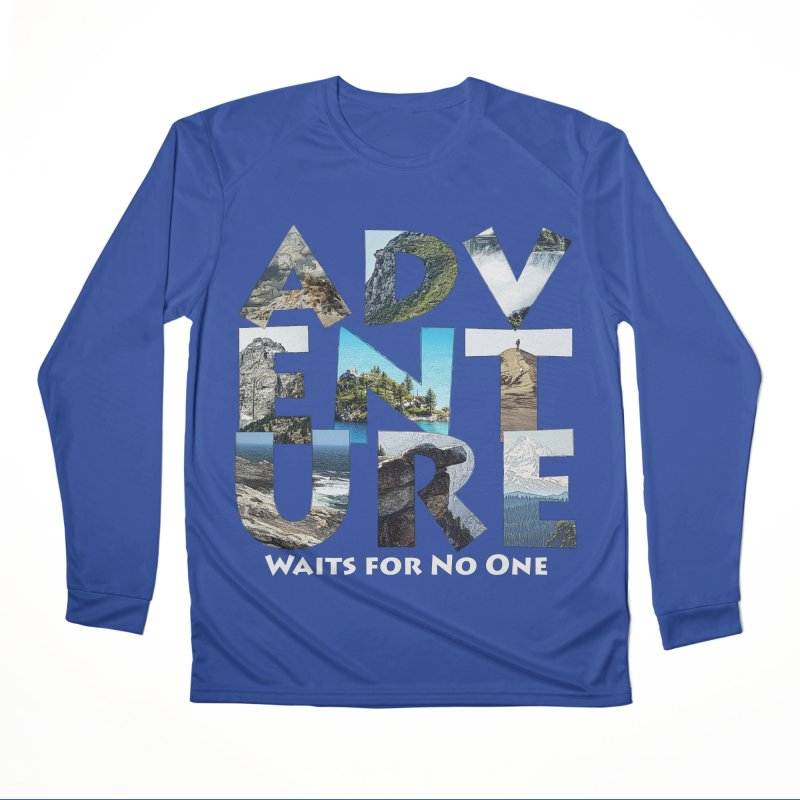 Adventure Waits for No One Men's Performance Longsleeve T-Shirt by Of The Wild by Kimberly J Tilley
