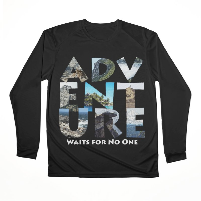 Adventure Waits for No One Women's Performance Unisex Longsleeve T-Shirt by Of The Wild by Kimberly J Tilley