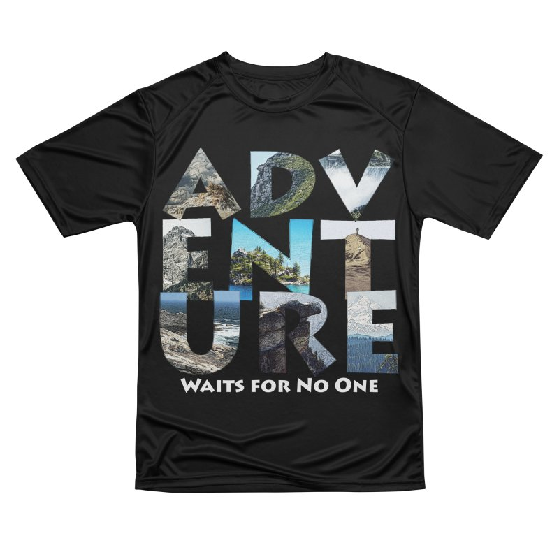 Adventure Waits for No One Women's Performance Unisex T-Shirt by Of The Wild by Kimberly J Tilley