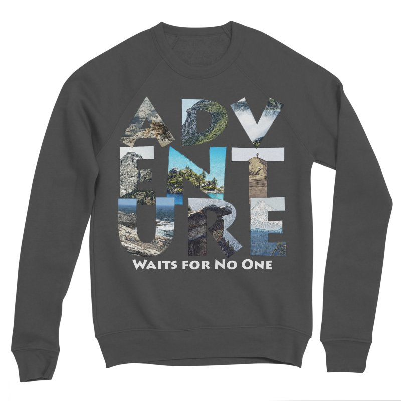 Adventure Waits for No One Men's Sponge Fleece Sweatshirt by Of The Wild by Kimberly J Tilley