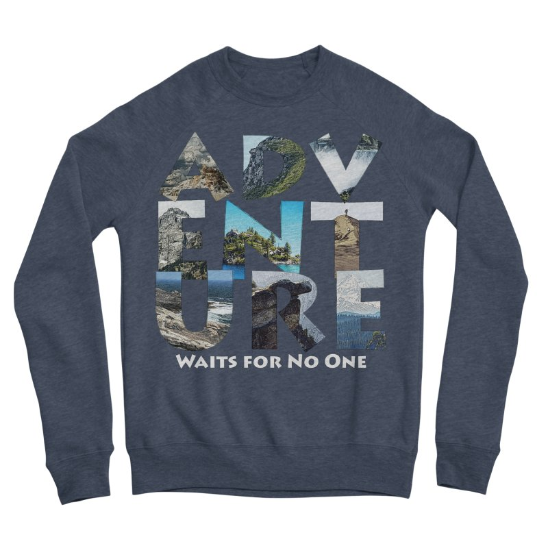 Adventure Waits for No One Women's Sponge Fleece Sweatshirt by Of The Wild by Kimberly J Tilley