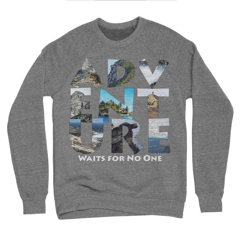 Adventure Waits for No One Women's Sponge Fleece Sweatshirt by Of The Wild by Kimberly J Tilley