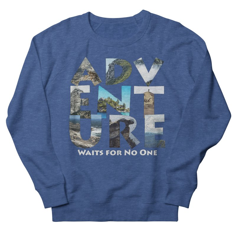 Adventure Waits for No One Men's Sweatshirt by Of The Wild by Kimberly J Tilley