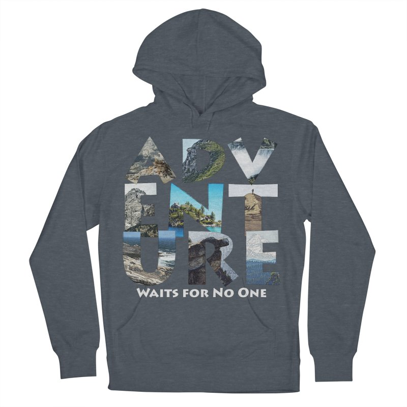 Adventure Waits for No One Women's Pullover Hoody by Of The Wild by Kimberly J Tilley