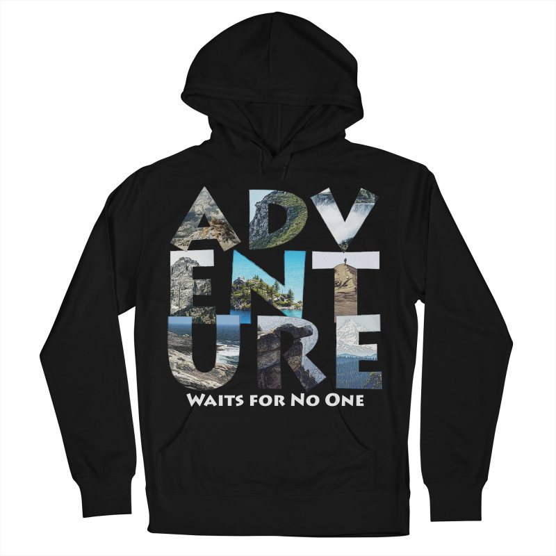 Adventure Waits for No One Women's French Terry Pullover Hoody by Of The Wild by Kimberly J Tilley