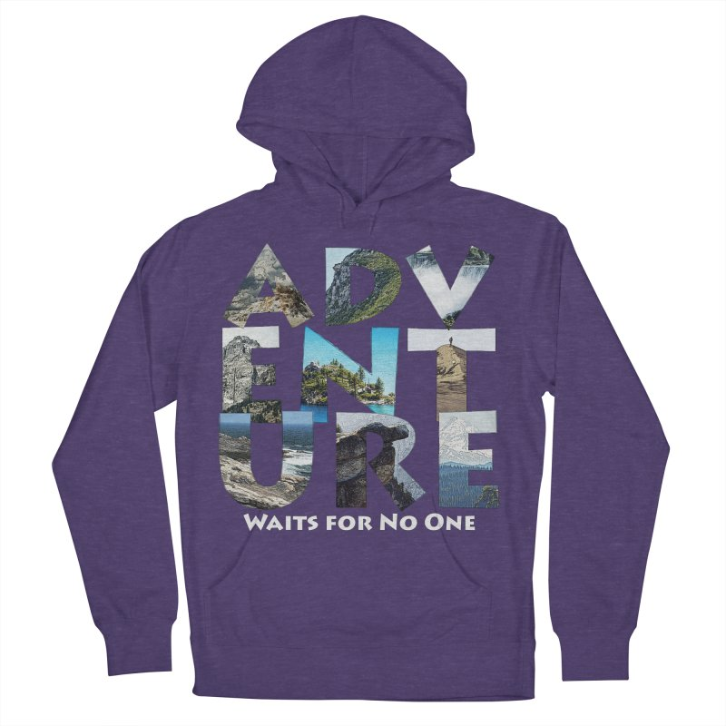 Adventure Waits for No One Men's French Terry Pullover Hoody by Of The Wild by Kimberly J Tilley