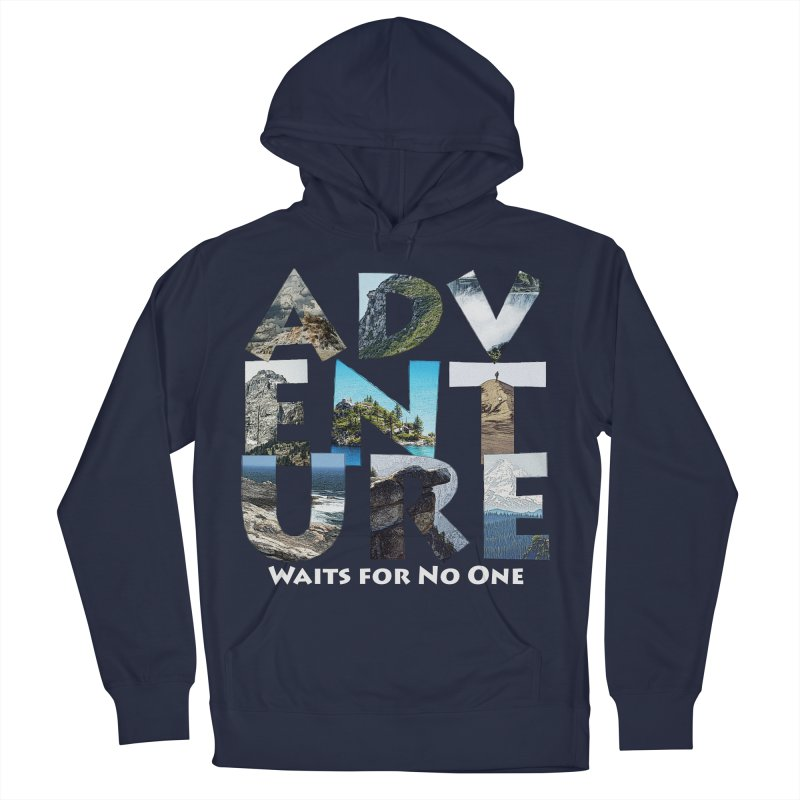 Adventure Waits for No One Men's Pullover Hoody by Of The Wild by Kimberly J Tilley