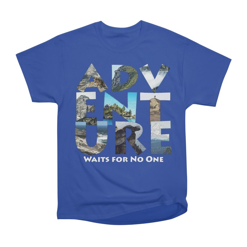 Adventure Waits for No One Women's Heavyweight Unisex T-Shirt by Of The Wild by Kimberly J Tilley