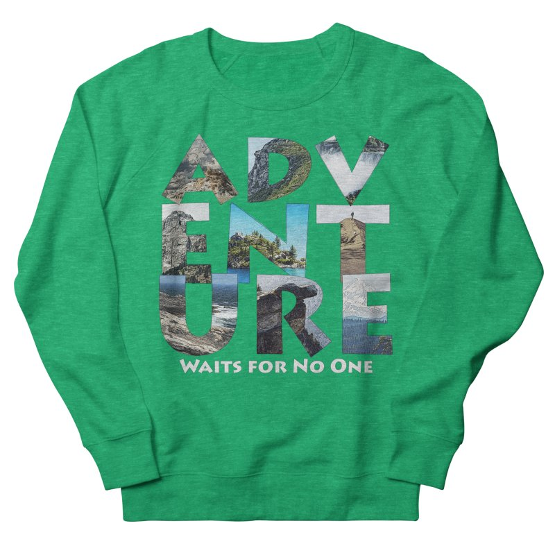 Adventure Waits for No One Women's Sweatshirt by Of The Wild by Kimberly J Tilley