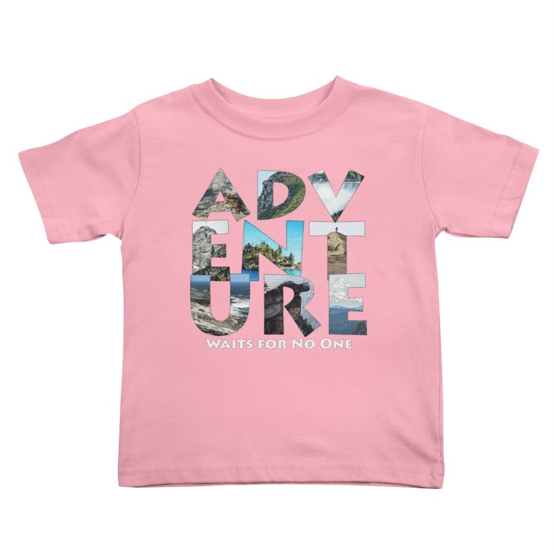 Adventure Waits for No One Kids Toddler T-Shirt by Of The Wild by Kimberly J Tilley