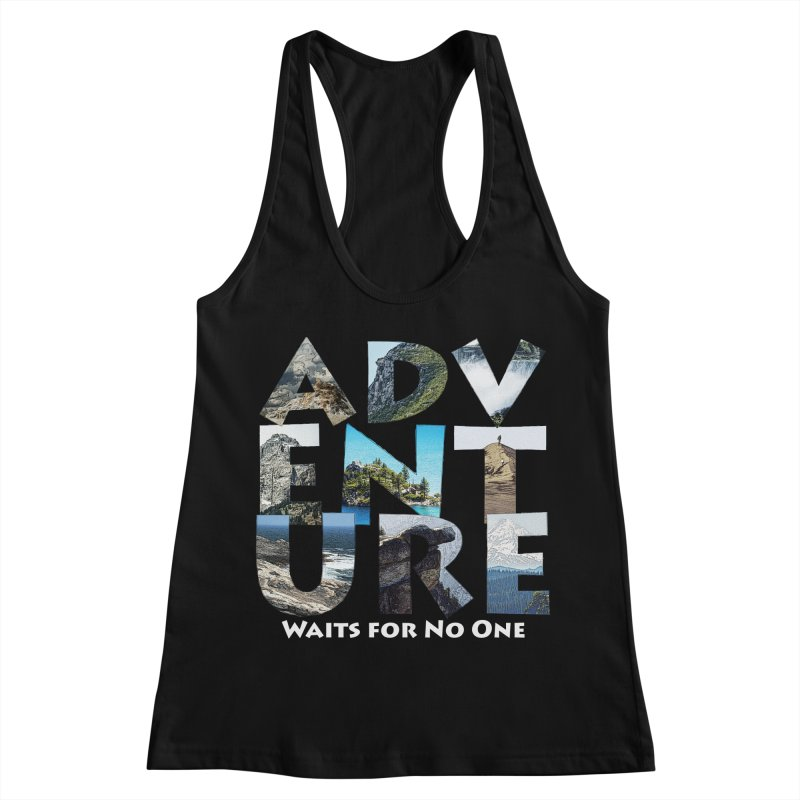 Adventure Waits for No One Women's Racerback Tank by Of The Wild by Kimberly J Tilley