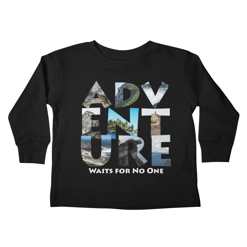 Adventure Waits for No One Kids Toddler Longsleeve T-Shirt by Of The Wild by Kimberly J Tilley