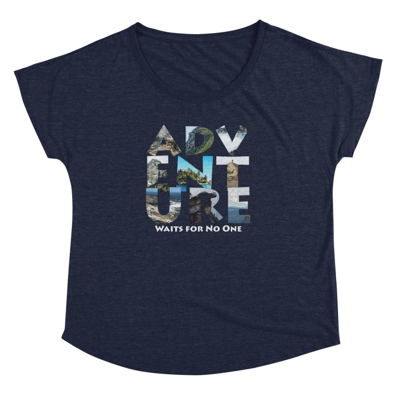 Adventure Waits for No One Women's Dolman Scoop Neck by Of The Wild by Kimberly J Tilley