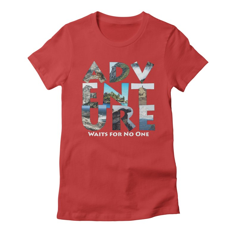Adventure Waits for No One Women's Fitted T-Shirt by Of The Wild by Kimberly J Tilley