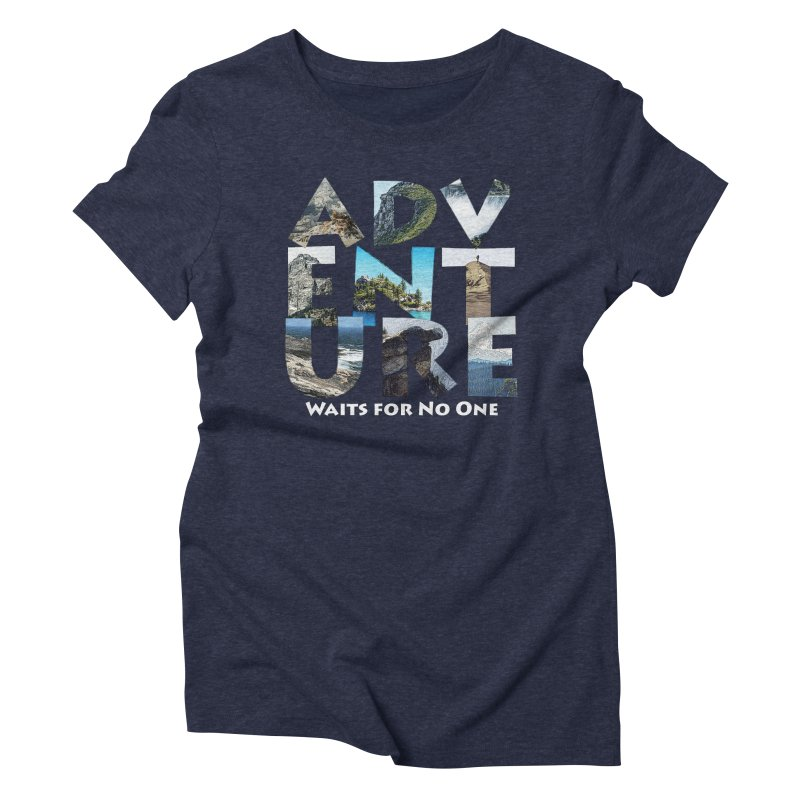 Adventure Waits for No One Women's Triblend T-Shirt by Of The Wild by Kimberly J Tilley