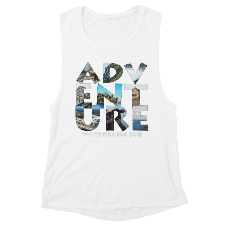 Adventure Waits for No One Women's Muscle Tank by Of The Wild by Kimberly J Tilley