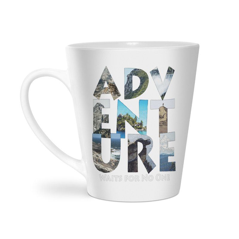 Adventure Waits for No One Accessories Latte Mug by Of The Wild by Kimberly J Tilley
