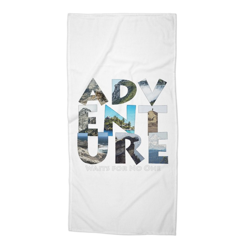 Adventure Waits for No One Accessories Beach Towel by Of The Wild by Kimberly J Tilley