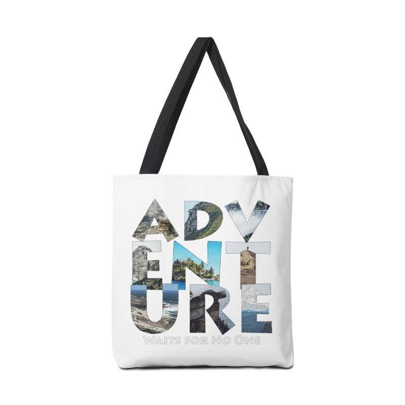 Adventure Waits for No One Accessories Tote Bag Bag by Of The Wild by Kimberly J Tilley