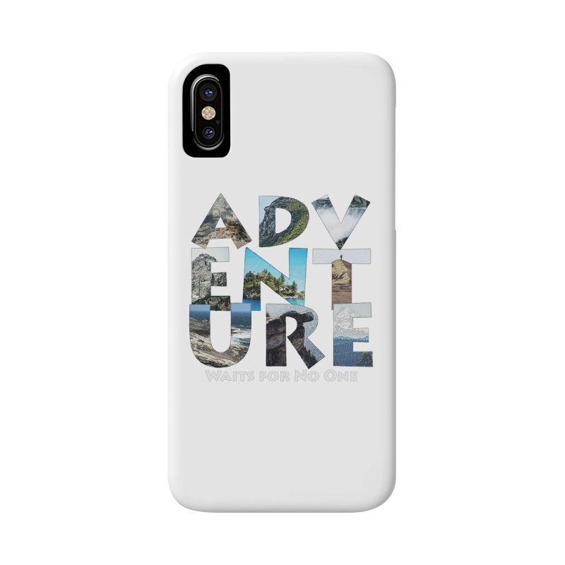 Adventure Waits for No One Accessories Phone Case by Of The Wild by Kimberly J Tilley