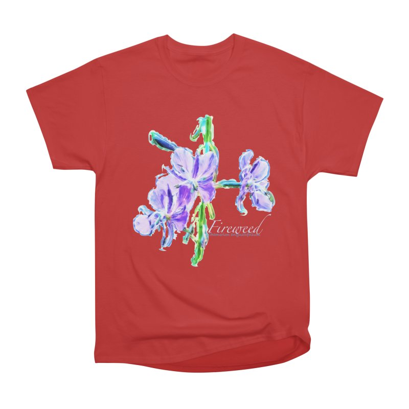 Fireweed Women's Heavyweight Unisex T-Shirt by Of The Wild by Kimberly J Tilley