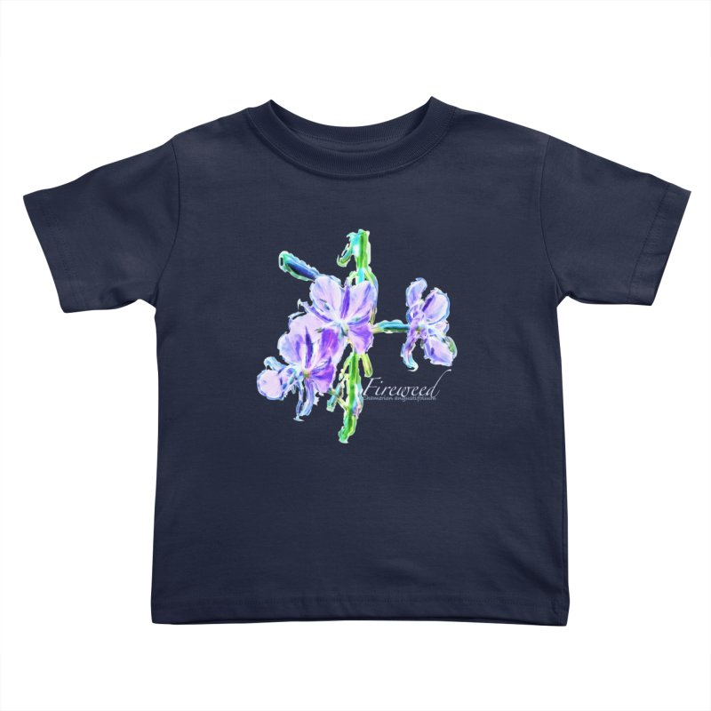 Fireweed Kids Toddler T-Shirt by Of The Wild by Kimberly J Tilley