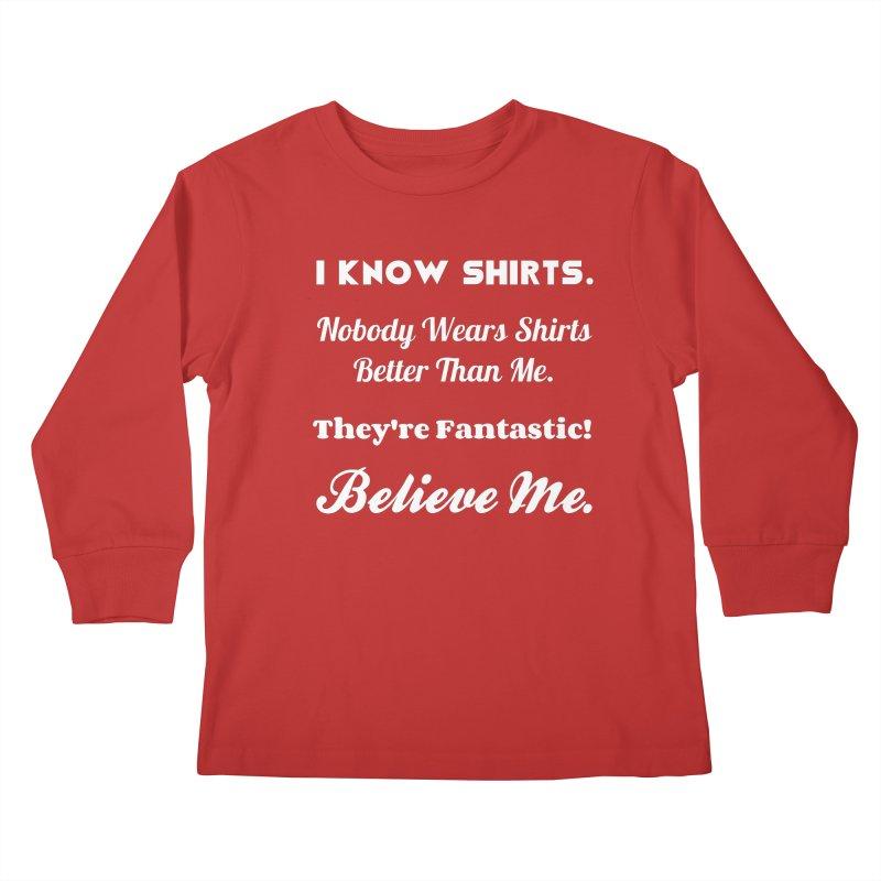 I Know Shirts (Parody of President 45) Kids Longsleeve T-Shirt by Kim B Musing's Artist Shop