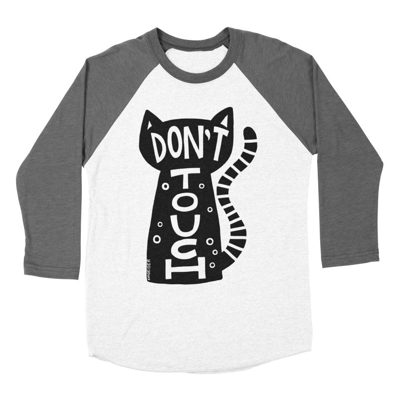 Don't Touch Me Women's Longsleeve T-Shirt by kimgeiserstudios's Artist Shop