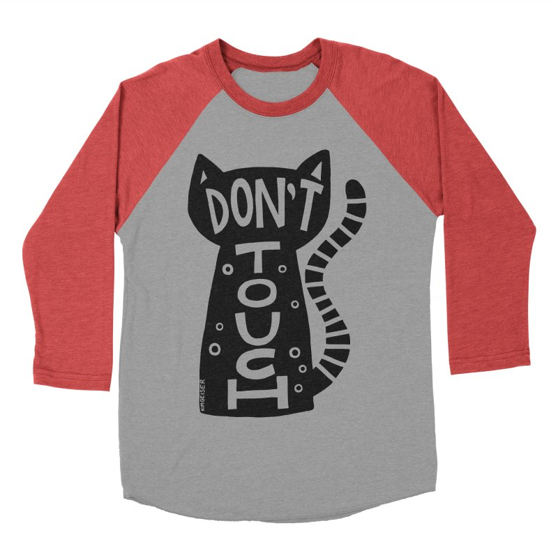 Don't Touch Me Women's Baseball Triblend T-Shirt by kimgeiserstudios's Artist Shop