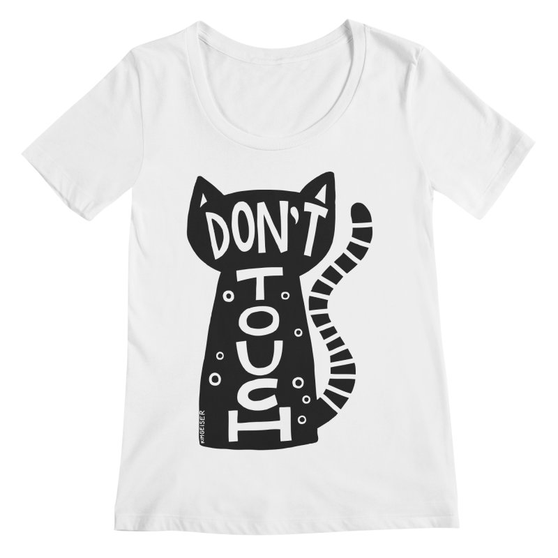 Don't Touch Me Women's Regular Scoop Neck by kimgeiserstudios's Artist Shop