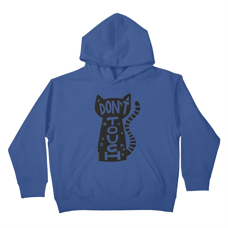 Don't Touch Me Kids Pullover Hoody by kimgeiserstudios's Artist Shop